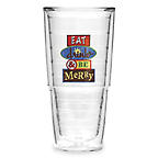 24 Ounce Big-T With Eat, Drink & Be Merry Emblem, $15. Be merry all year long, indoors and out. 866-886-2537; tervis.com